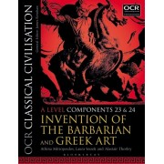 OCR Classical Civilisation A Level Components 23 and 24. Invention of the Barbarian and Greek Art, Paperback/Alastair Thorley