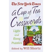 A Cup of Tea and Crosswords: 75 Light and Easy Puzzles, Paperback/The New York Times