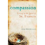 Compassion: Living in the Spirit of St. Francis, Paperback