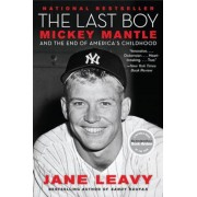 The Last Boy: Mickey Mantle and the End of America's Childhood, Paperback