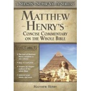 Matthew Henry's Concise Commentary on the Whole Bible, Hardcover/Matthew Henry