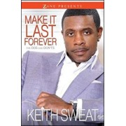 Make It Last Forever: The Dos and Don'ts, Paperback/Keith Sweat