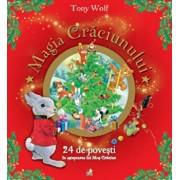 Magia Craciunului. 24 de povesti in asteptarea lui Mos Craciun/Tony Wolf