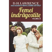 Femei indragostite, Vol. 2/D. H. Lawrence