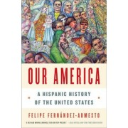 Our America: A Hispanic History of the United States, Paperback