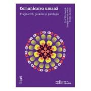 Comunicarea umana. Pragmatica, paradox si patologie