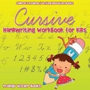 Cursive Handwriting Workbook for Kids: Children's Reading & Writing Education B, Paperback/Prodigy Wizard Books