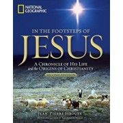 In the Footsteps of Jesus, 2nd Edition: A Chronicle of His Life and the Origins of Christianity, Paperback/Jean-Pierre Isbouts
