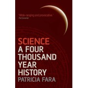 Unknown Patricia Fara - Science A Four Thousand Year History