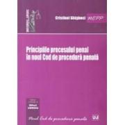 Principiile procesului penal in noul Cod de procedura penala - Cristinel Ghigheci