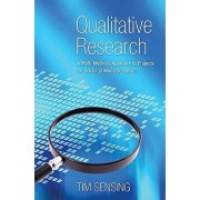 Qualitative Research: A Multi-Methods Approach to Projects for Doctor of Ministry Theses, Paperback/Tim Sensing