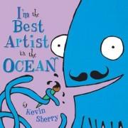I'm the Best Artist in the Ocean!, Hardcover