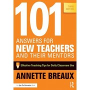 101 Answers for New Teachers and Their Mentors: Effective Teaching Tips for Daily Classroom Use, Paperback