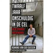 Twaalf jaar onschuldig in de cel - Romano van der Dussen en Edwin Winkels