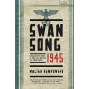 Swansong 1945: A Collective Diary of the Last Days of the Third Reich, Paperback/Walter Kempowski