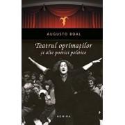 Teatrul oprimatilor si alte poetici politice/Augusto Boal