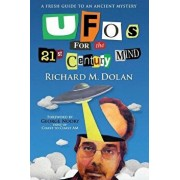 UFOs for the 21st Century Mind: A Fresh Guide to an Ancient Mystery, Paperback/MR Richard M. Dolan