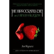 The Hippocrates Diet and Health Program: A Natural Diet and Health Program for Weight Control, Disease Prevention, and, Paperback/Ann Wigmore