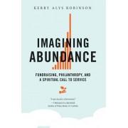 Imagining Abundance: Fundraising, Philanthropy, and a Spiritual Call to Service