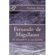 Fernando de Magallanes: El Hombre y Su Gesta (Spanish), Paperback/Stefan Zweig