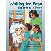 Waiting for Papa/Esperando a Papa, Hardcover/Rene Colato Lainez