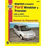 Ford Windstar, Freestar y Mercury Monterey Haynes Manual de Reparacion Por Windstar 1995 Al 2003, Freestar y Mercury Monterey 2004 Al 2007/Editors of Haynes Manuals