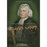 Through the Year with Charles Wesley: 365 Daily Readings from Charles Wesley, Hardcover/Stephen Poxon
