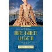 Iubire si moarte la Venetia/Marina Fiorato
