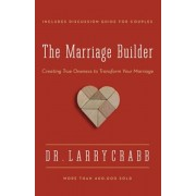 The Marriage Builder: Creating True Oneness to Transform Your Marriage, Paperback