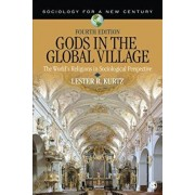 Gods in the Global Village: The World's Religions in Sociological Perspective, Paperback/Lester R. Kurtz