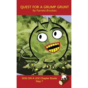 Quest For A Grump Grunt Chapter Book: (Step 7) Sound Out Books (systematic decodable) Help Developing Readers, including Those with Dyslexia, Learn to, Paperback/Pamela Brookes