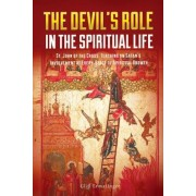 The Devil's Role in the Spiritual Life: St. John of the Cross' Teaching on Satan's Involvement in Every Stage of Spiritual Growth, Paperback