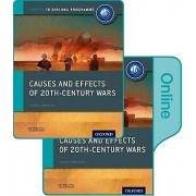 Causes and Effects of 20th Century Wars IB History Print and Online Pack Oxford IB Diploma Programme par David Smith
