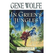 In Green's Jungles: The Second Volume of 'the Book of the Short Sun', Paperback/Gene Wolfe