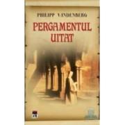 Pergamentul uitat - Philipp Vandenberg