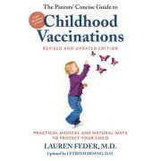 The Parents' Concise Guide to Childhood Vaccinations, Second Edition: From Newborns to Teens, Practical Medical and Natural Ways to Protect Your Child