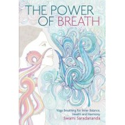 Power of Breath: The Art of Breathing Well for Harmony, Happiness and Health, Paperback