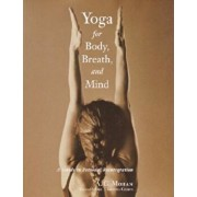 Yoga for Body, Breath, and Mind: A Guide to Personal Reintegration, Paperback/A. G. Mohan
