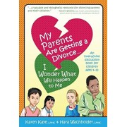 My Parents Are Getting A Divorce... I Wonder What Will Happen To Me.: An Interactive Discussion Book for Children ages 4-12, Paperback/Karen Kaye
