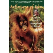Reflections of Eden: My Years with the Orangutans of Borneo, Paperback