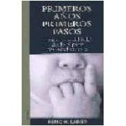 Largo Remo H. Primeros Años Primeros Pasos: El Desarrollo Del Bebe Desde El Pun To D
