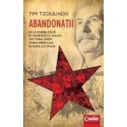 Abandonatii. De la Marea Criza economica la Gulag. Destinele unor tineri americani in Rusia lui Stalin - Tim Tzouliadis