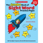 The Jumbo Book of Sight Word Practice Pages, Grades K-2: Super-Fun Reproducibles That Help Kids Read, Write, and Really Learn 200 Key High-Frequency W