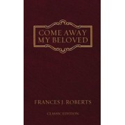Come Away My Beloved: Original Edition, Paperback