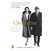 Clementine: The Life of Mrs. Winston Churchill, Paperback/Sonia Purnell