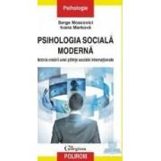 Psihologia sociala moderna - Serge Moscovici Ivana Markova