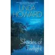 Shades of Twilight/Linda Howard