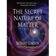 The Secret Nature of Matter, Paperback