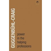Power in the Helping Profession, Paperback/Adolf Guggenbuhl-Craig