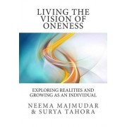 Living the Vision of Oneness: Exploring Realities and Growing as an Individual